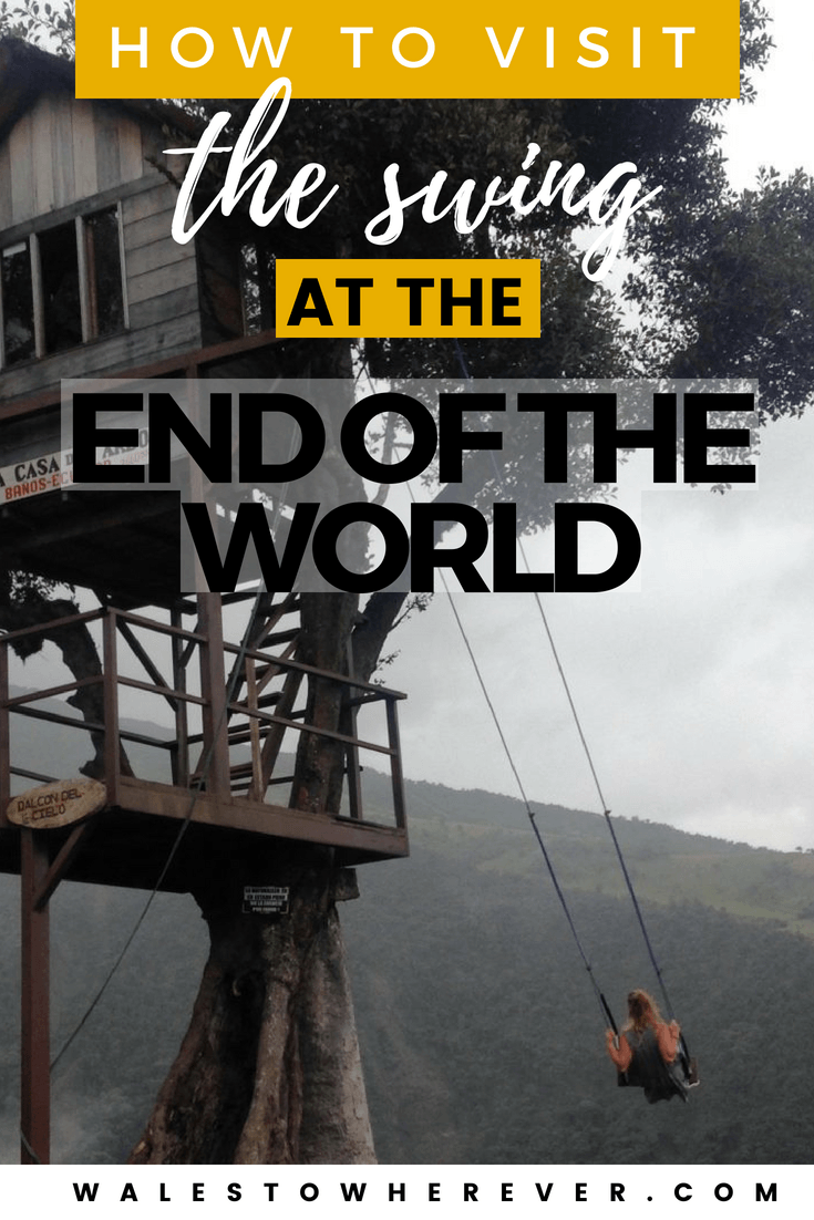 How to Visit the Swing at the End of the World in  Baños, Ecuador - You've seen it featured in a bunch of articles, it's probably on your bucket list, but did you even know where the Swing at the End of the World was?! Check out this article to find out exactly where it is and how to get there. #Baños #Ecuador #SouthAmerica #wanderlust | South America on a Shoestring | Baños de Agua Santa |